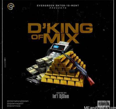 Mixtape: DJ Slam – D'King Of Mix