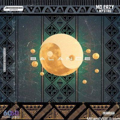 Mo Eazy ft Mystro – Balance
