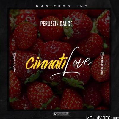 Peruzzi x Sauce – Cinnati Love