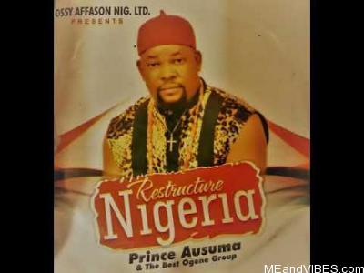 Prince Ausuma Malaika - Restructure Nigeria (Track 1)