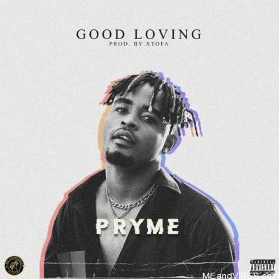 Pryme – Good Loving