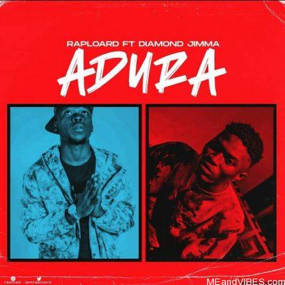 Raploard ft Diamond Jimma – Adura