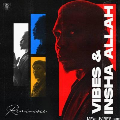 Reminisce ft Mo & Fatimah Safaru – Vibes