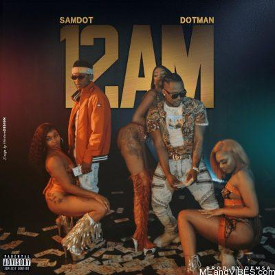 Samdot ft Dotman – 12AM