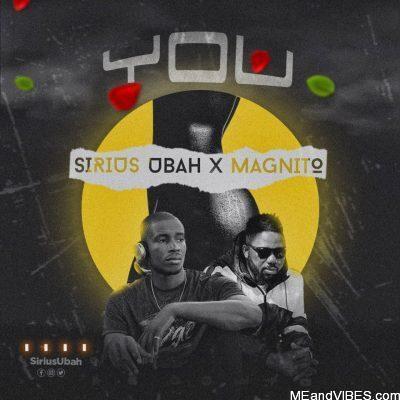Sirius Ubah ft Magnito – You