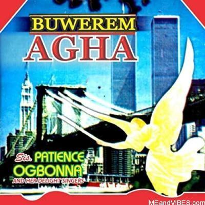 Sis Patience Ogbonna - Buwerem Agha (Onwunwa)