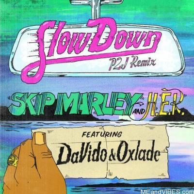 Skip Marley & H.E.R – Slow Down (Remix) ft. Davido, Oxlade