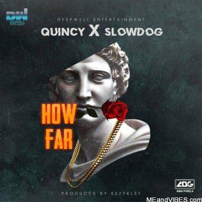 Slowdog ft Quincy – How Far