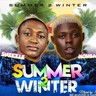 Sneezle ft Mohbad – Summer 2 Winter