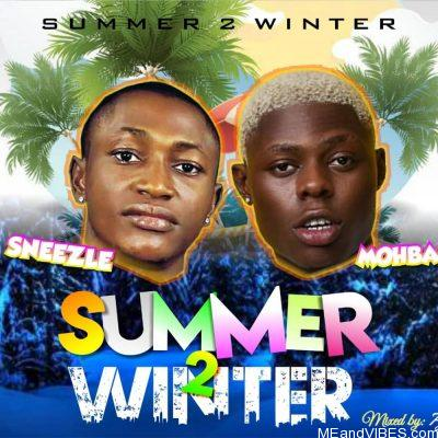 Sneezle ft Mohbad – Summer 2 Winter