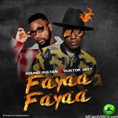 Sound Sultan ft Duktor Sett – Fayaa Fayaa