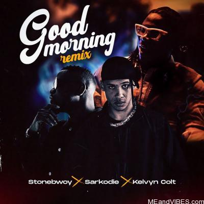 Stonebwoy – Good Morning (Remix) ft. Sarkodie, Kelvyn Colt