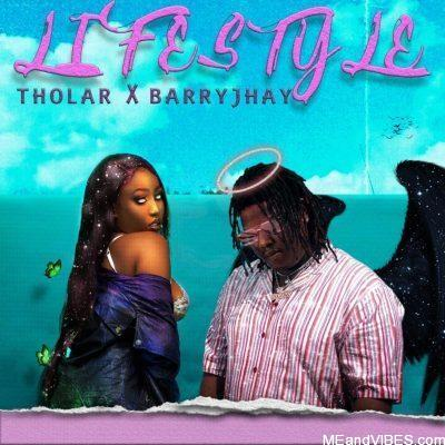 Tholar ft Barry Jhay – Lifestyle