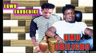 Umu Obiligbo – Egwu Ebube Dike