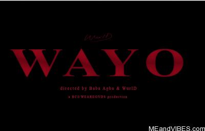 Video: WurlD – Wayo (Kpe Le Wu)