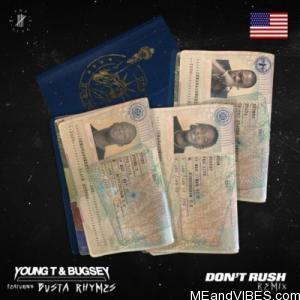 Young T & Bugsey – Don't Rush (Remix) Ft. Busta Rhymes