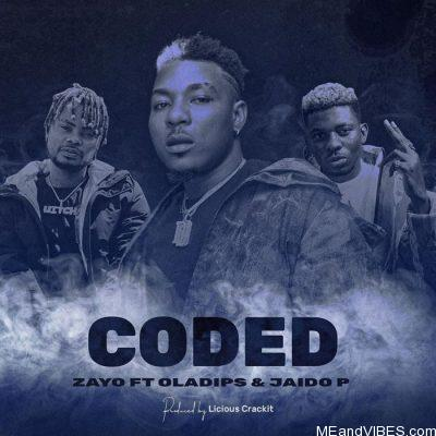 Zayo ft Oladips & Jaido P – Coded