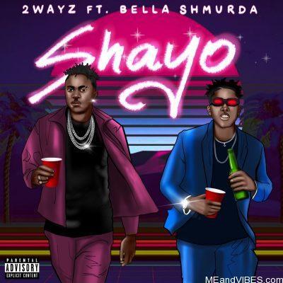 2Wayz ft Bella Shmurda – Shayo