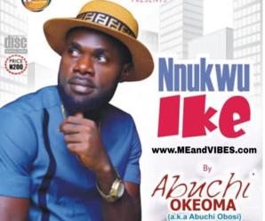 Abuchi Obosi – Nnukwu ike