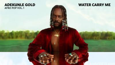 Adekunle Gold – Water Carry Me