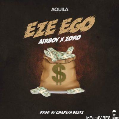 Airboy ft Zoro – Eze Ego
