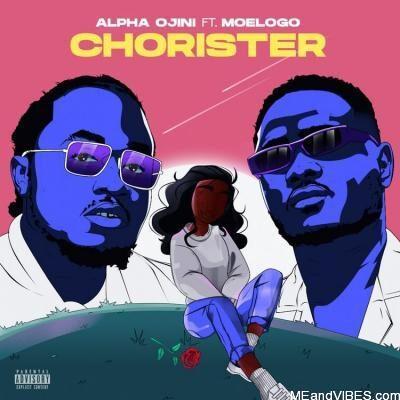 Alpha Ojini – Chorister ft. Moelogo