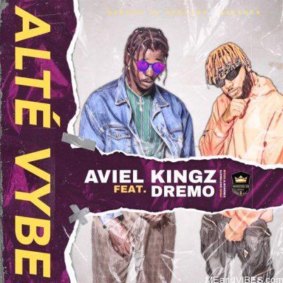 Aviel Kingz ft Dremo – Alté Vybe