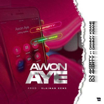 DJ 4kerty ft Dammy Krane – Awon Aye