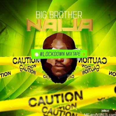 DJ Big N – Big Brother Naija 2020 Lockdown Mixape