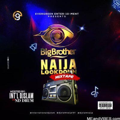 DJ Slam ft ND Drum – BBNaija Lockdown Mixtape