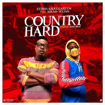 Eedris Abdulkareem ft Sound Sultan – Country Hard