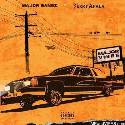 EP: Terry Apala & Major Bangz – Major Vibes (Zip File)