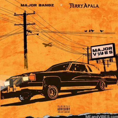 EP: Terry Apala & Major Bangz – Major Vibes