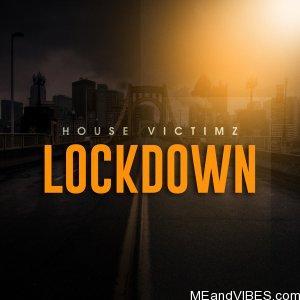 House Victimz – Lockdown