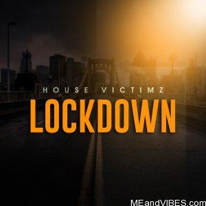House Victimz – Lockdown