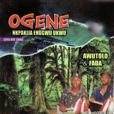 MP3: Ogene, Pt. 2 - Ogene Nkpakija Enugwu Ukwu By Awutolo & Fada