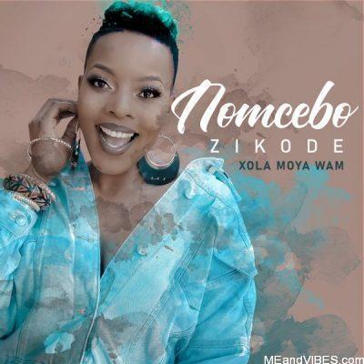 Nomcebo Zikode ft Master KG – Xola Moya Wam