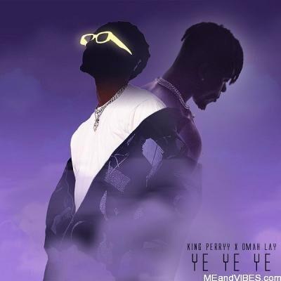 Omah Lay ft. King Perryy – Ye Ye Ye (Remix)