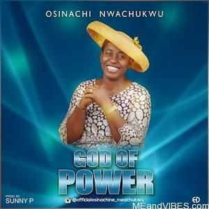 Osinachi Nwachukwu – God of Power