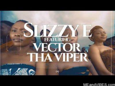 VIDEO: Slizzy E ft Vector – Oba