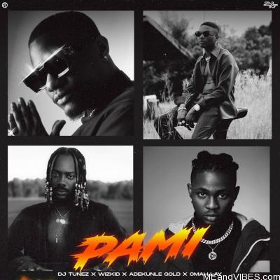 Wizkid x Adekunle Gold, Omah Lay & DJ Tunez – Pami