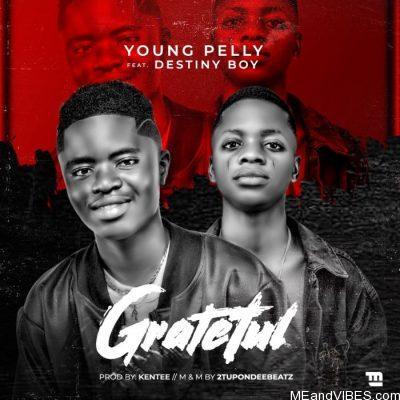 Young Pelly ft Destiny Boy – Grateful