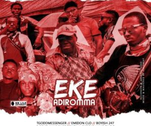 001 On God – Eke Adiromma Ft TGoddMessenger, Emidon Clo, Boyish 247, S-Benz, WF Emergency, Okpole & MC Smog