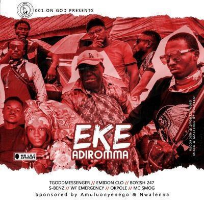 001 On God – Eke Adiromma Ft TGoddMessenger, Emidon Clo, Boyish 247, S-Benz, WF Emergency, Okpole & MC Smog