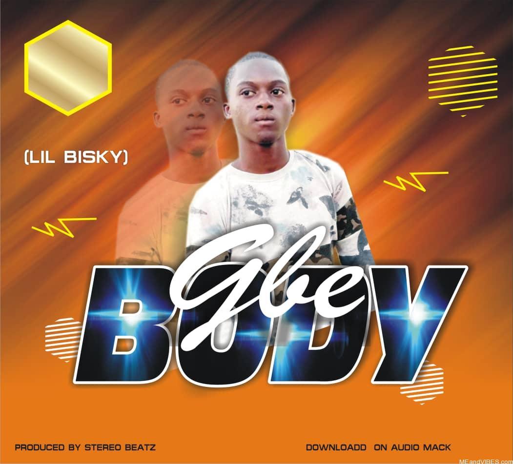 Lil Bisky - Gbe Body