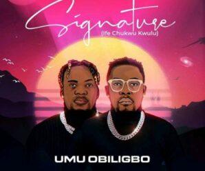 ALBUM: Umu Obiligbo – Signature (Ife Chukwu Kwulu)
