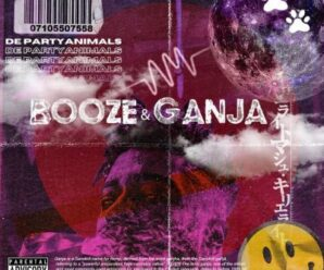 De PartyAnimals – Booze And Ganja