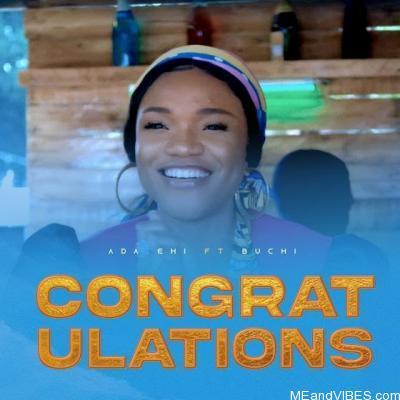 Ada Ehi – Congratulations ft. Buchi