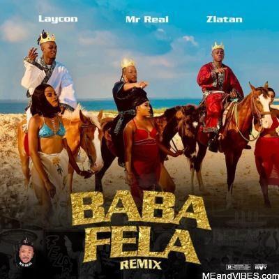 Mr Real Ft. Laycon & Zlatan – Baba Fela (Remix)