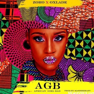 Zoro ft Oxlade – African Girl Bad